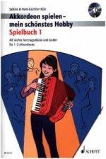 Akkordeon spielen - mein schönstes Hobby, Spielbuch für 1-3 Akkordeons, m. Audio-CD. Bd.1