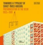 Towards a Typology of Soviet Mass Housing: Prefabrication in