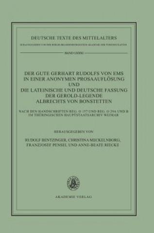 Gute Gerhart Rudolfs Von EMS in Einer Anonymen Prosaaufloesung Und Die Lateinische Und Deutsche Fassung Der Gerold-Legende Albrechts Von Bonstetten