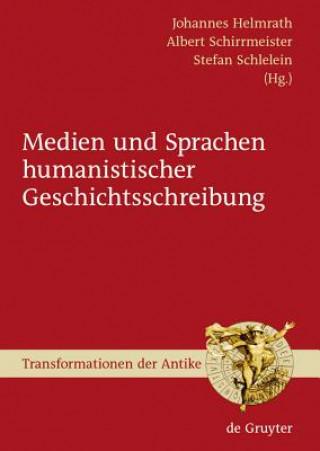 Medien und Sprachen humanistischer Geschichtsschreibung