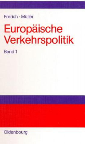 Europaische Verkehrspolitik, Band 1, Politisch-OEkonomische Rahmenbedingungen, Verkehrsinfrastrukturpolitik