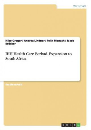 IHH Health Care Berhad. Expansion to South Africa