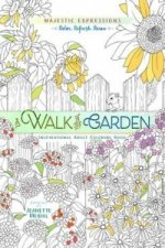 Adult Coloring Book: Majestic Expressions: Walk in the Garde