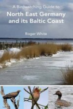 Birdwatching Guide to North East Germany and its Baltic Coas