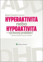 Hyperaktivita nebo hypoaktivita