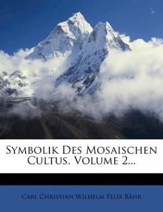 Symbolik des Mosaischen Cultus.