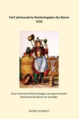 Fünf Jahrhunderte Reinheitsgebot des Bieres 1516