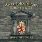 Days Of Olden Glory - Scotland Forever, 1 Audio-CD