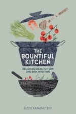 Bountiful Kitchen: Delicious Ideas to Turn One Dish into Two