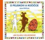 O pejskovi a kočičce Jak slavili Velikonoce