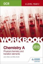 OCR A-Level Chemistry A Workbook: Physical Chemistry and Tra