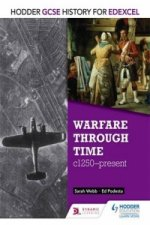 Hodder GCSE History for Edexcel: Warfare Through Time, C1250