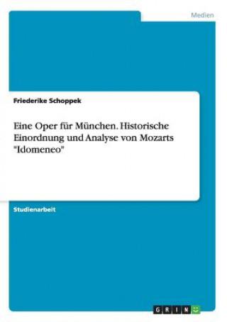 Eine Oper für München. Historische Einordnung und Analyse von Mozarts Idomeneo