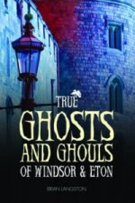 True Ghosts and Ghouls of Windsor & Eton