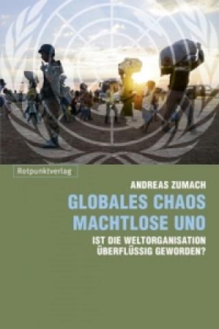 Globales Chaos - machtlose UNO