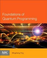 Foundations of Quantum Programming