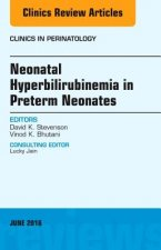 Neonatal Hyperbilirubinemia in Preterm Neonates, an Issue of