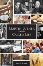 Martin Luther and the Called Life