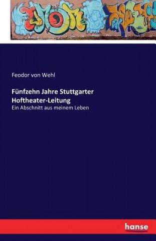 Funfzehn Jahre Stuttgarter Hoftheater-Leitung