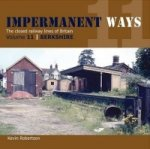 Impermanant Ways : The Closed Railway Lines of Britain