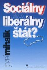Sociálny alebo liberálny štát?