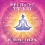 Meditačné techniky 1 - Plnenie želaní