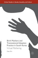 Birth Mothers and Transnational Adoption Practice in South Korea
