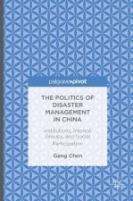 The Politics of Disaster Management in China
