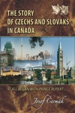 The Story of Czechs and Slovaks in Canada