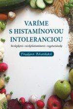 Varíme s histamínovou intoleranciou