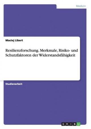 Resilienzforschung. Merkmale, Risiko- und Schutzfaktoren der Widerstandsfahigkeit