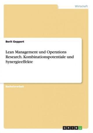 Lean Management und Operations Research. Kombinationspotentiale und Synergieeffekte