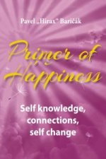 Primer of Happiness 2. - Self knowledge, connections, self change