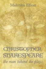 Christopher Shakespeare: The Man Behind the Plays