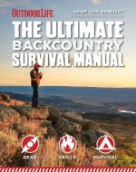 Ultimate Backcountry Survival Manual