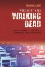Working with the Walking Dead: Winning Career Strategies in