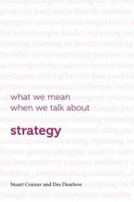 What We Mean When We Talk About Strategy