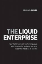Liquid Enterprise: How the Network is Transforming Value, Wh
