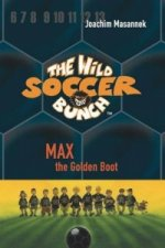 Wild Soccer Bunch, Book 5, Max the Golden Boot