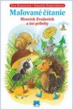 Maľované čítanie - Mravček Zvedavček a iné príbehy