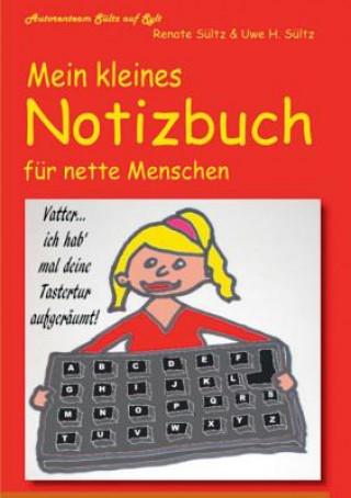 Mein kleines Notizbuch fur nette Menschen vom Autorenteam Sultz auf Sylt