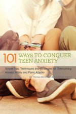 101 Ways to Conquer Teen Anxiety