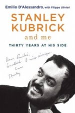 Stanley Kubrick and Me
