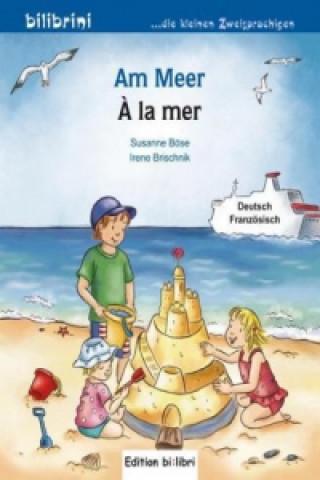 Am Meer, Deutsch-Französisch. À la mer