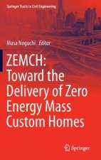ZEMCH: Toward the Delivery of Zero Energy Mass Custom Homes