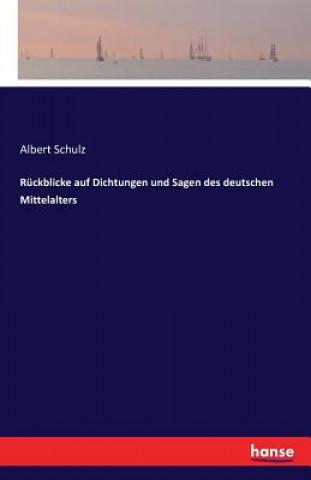 Ruckblicke auf Dichtungen und Sagen des deutschen Mittelalters