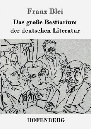 Gro e Bestiarium Der Deutschen Literatur