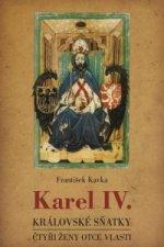 Karel IV. Královské sňatky
