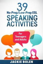 39 No-Prep/Low-Prep ESL Speaking Activities