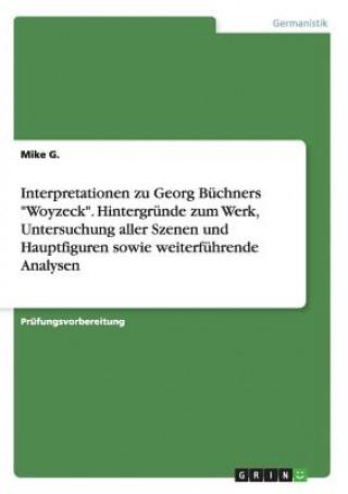 Interpretationen zu Georg Buchners Woyzeck. Hintergrunde zum Werk, Untersuchung aller Szenen und Hauptfiguren sowie weiterfuhrende Analysen